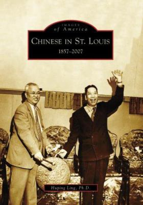 Chinese in St. Louis: 1857-2007 9780738551456