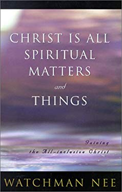Christ is All Spiritual Matters and Things 9780736303552