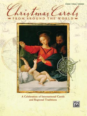 Christmas Carols from Around the World: A Celebration of International Carols and Regional Traditions 9780739048993