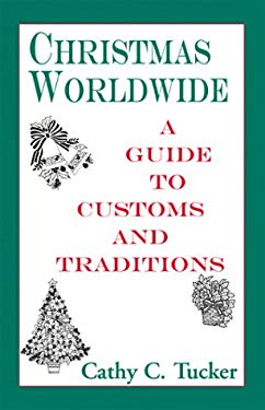 Christmas Worldwide: A Guide to Customs and Traditions 9780738840383