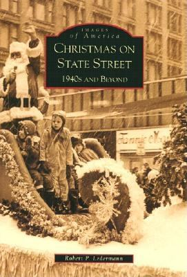 Christmas on State Street:: 1940's and Beyond 9780738519722