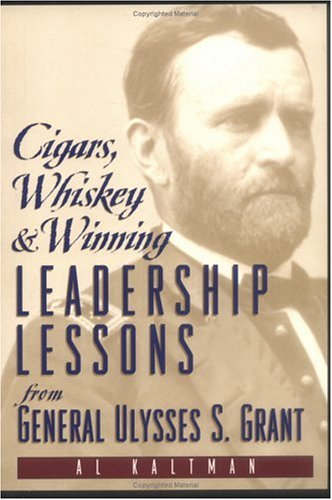 Cigars, Whiskey and Winning: Leadership Lessons from General Ulysses S. Grant 9780735201637