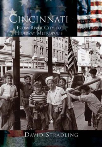 Cincinnati:: From River City to Highway Metropolis 9780738524405
