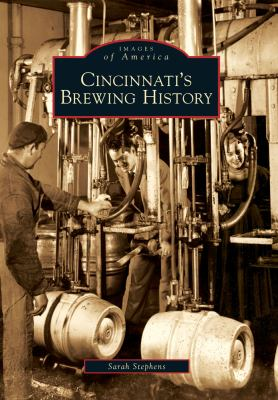 Cincinnati's Brewing History 9780738577906