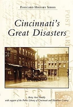 Cincinnati's Great Disasters 9780738551258