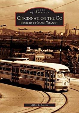 Cincinnati on the Go:: History of Mass Transit 9780738533377