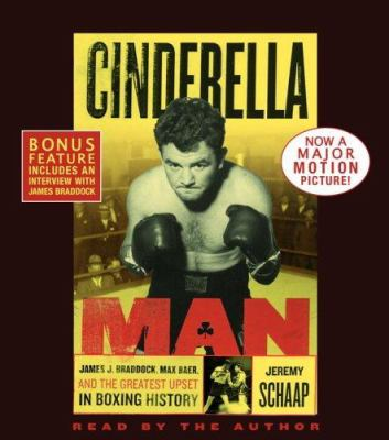 Cinderella Man: James J. Braddock, Max Baer and the Greatest Upset in Boxing History 9780739321720
