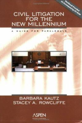 Civil Litigation for the New Millennium: A Guide for Paralegals 9780735527898