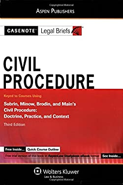 Casenote Legal Briefs: Civil Procedure, Keyed to Subrin, Minow, Brodin, and Main's Civil Procedure, 3rd Ed. 9780735571709
