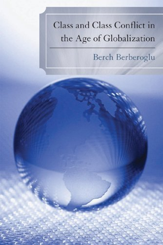 Class and Class Conflict in the Age of Globalization 9780739124307