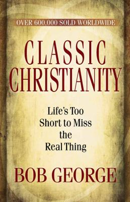 Classic Christianity 9780736926737