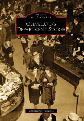 Cleveland's Department Stores 9780738560762