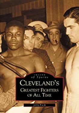 Cleveland's Greatest Fighters of All Time 9780738519852