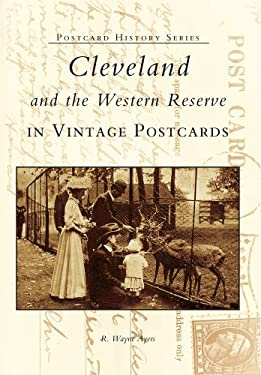 Cleveland and the Western Reserve in Vintage Postcards 9780738507378