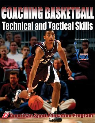Coaching Basketball Technical and Tactical Skills 9780736047050