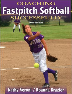 Coaching Fastpitch Softball Successfully - 2nd Edition 9780736060103