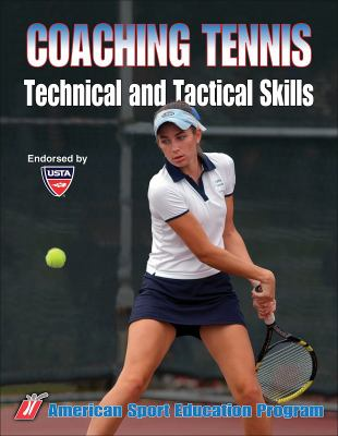 Coaching Tennis Technical and Tactical Skills 9780736053808