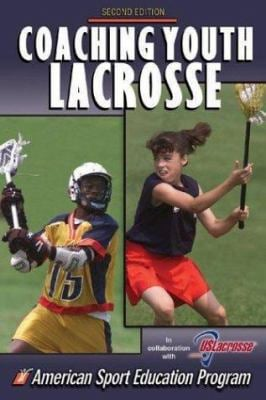 Coaching Youth Lacrosse - 2nd Edition 9780736037945