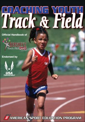 Coaching Youth Track & Field: Official Handbook of Hershey's Track & Field Games 9780736069144