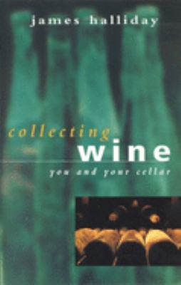 Collecting Wine: You and Your Cellar 9780732265281