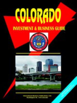 Colorado Investment and Business Guide 9780739787588
