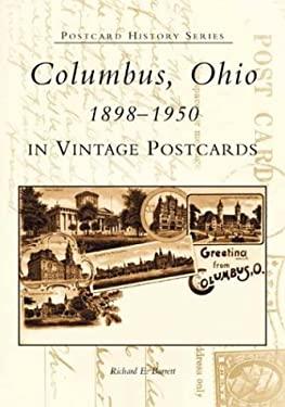 Columbus, Ohio in Vintage Postcards:: 1898-1950 9780738519623