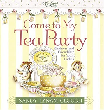 Come to My Tea Party: Kindness and Friendship for Young Ladies 9780736906708