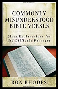 Commonly Misunderstood Bible Verses: Clear Explanations for the Difficult Passages 9780736921756