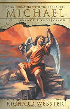Communicating with Archangel Michael: For Guidance & Protection 9780738705408