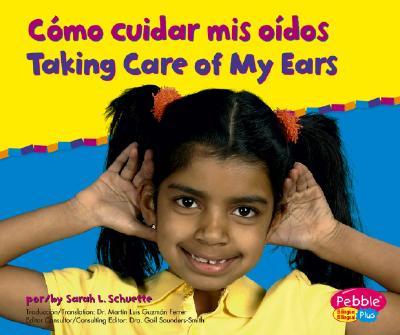 Como Cuidar Mis Oidos/Taking Care of My Ears 9780736876520