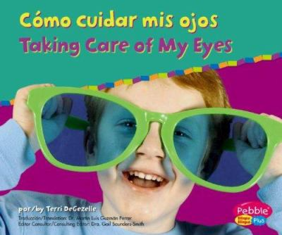 Como Cuidar Mis Ojos/Taking Care of My Eyes 9780736876537