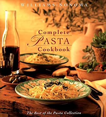 Complete Pasta Cookbook: The Best of Festive and Casual Occasions 9780737020304