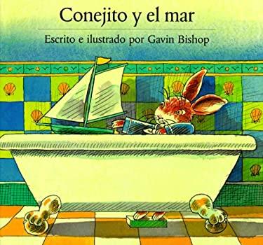 Conejito y El Mar: Little Rabbit and the Sea 9780735813137