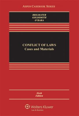 Conflicts of Law: Cases and Materials, Sixth Edition 9780735557451
