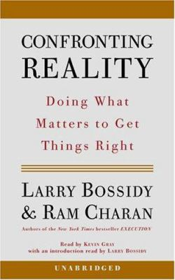 Confronting Reality: Doing What Matters to Get Things Right 9780739313275