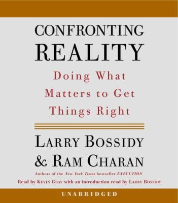 Confronting Reality: Doing What Matters to Get Things Right 9780739313282
