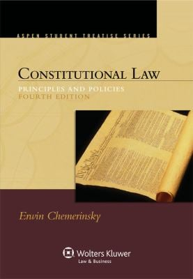 Constitutional Law: Principles and Policies 9780735598973