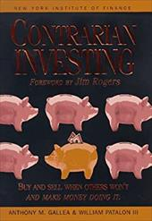 Contrarian Investing: Discover How to Buy and Sell When Other Won't, and Make Money Doing It