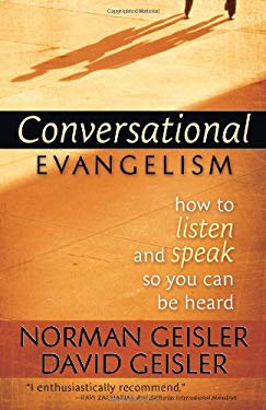 Conversational Evangelism: How to Listen and Speak So You Can Be Heard 9780736923996