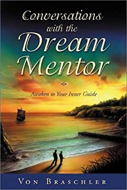 Conversations with the Dream Mentor: Awaken to Your Inner Guide 9780738702506