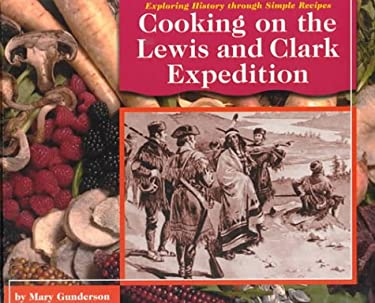 Cooking on the Lewis and Clark Expedition 9780736803540