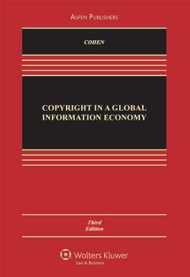 Copyright in a Global Information Economy, Third Edition 9780735591967