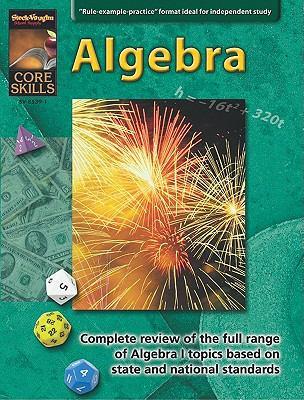 Steck-Vaughn Core Skills: Mathematics: Student Edition Grades 6 - 9 Algebra, Math Review and Algebra 9780739885390