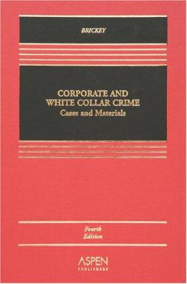 Corporate and White Collar Crime: Cases and Materials 9780735556164
