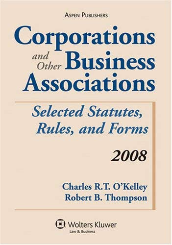Corporations and Other Business Associations: Selected Statutes, Rules, and Forms 9780735572119