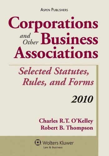 Corporations and Other Business Associations: Selected Statutes, Rules, and Forms, 2010 9780735590625