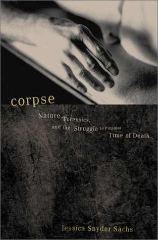 Corpse: Nature, Forensics, and the Struggle to Pinpoint Time of Death 9780738207711