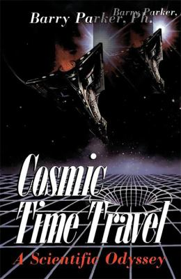 Cosmic Time Travel: A Scientific Odyssey 9780738206325