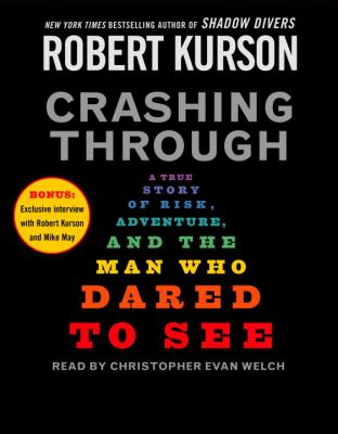 Crashing Through: A True Story of Risk, Adventure, and the Man Who Dared to See 9780739343159