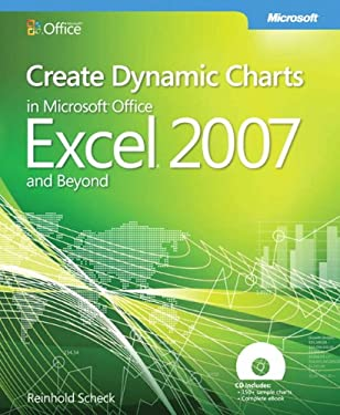 Create Dynamic Charts in Microsoft Office Excel 2007 and Beyond [With CDROM] 9780735625440